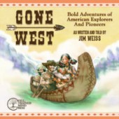 Gone West: Bold Adventures of American Explorers and Pioneers Audio CD
