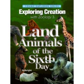 Exploring Creation with Zoology 3, Land Animals of the 6th Day (Apologia)