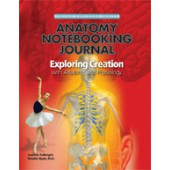 Exploring Creation with Human Anatomy and Physiology Notebooking Journal (Apologia)