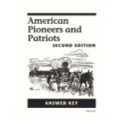 American Pioneers & Patriots Answer Key 2nd Edition