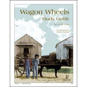 Wagon Wheels Study Guide by Progeny Press