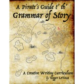 A Pirate's Guide t' th' ​Grammar of Story, A Creative Writing Curriculum