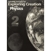 Exploring Creation with Physics Test and Solutions Manual, 2nd Edition (Apologia)