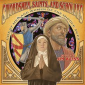 Swordsmen, Saints, and Scholars: Great Men and Women of the Middle Ages  CD - The Well Trained Mind