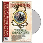 Time Travelers American History Study: The Early 19th Century CD