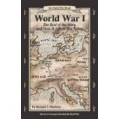 World War I: The Rest of the Story and How It Affects You Today, Revised Edition