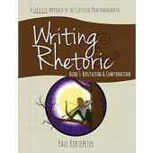 Writing & Rhetoric Book 5: Refutation & Confirmation (Student Edition) -Classic Academic Press