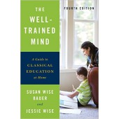 The Well-Trained Mind, 4th Edition (Available August 2016)